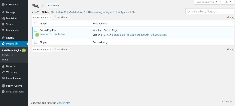 Gehe zu Plugins → Installierte Plugins und deaktiviere BackWPup